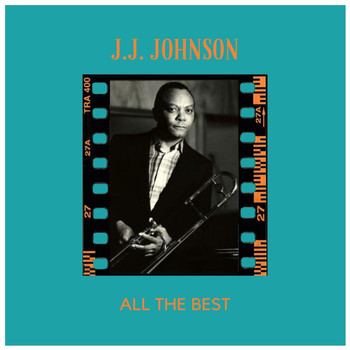 J.J. Johnson - All the Best (Explicit)