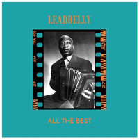 Leadbelly - All the Best