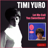 Timi Yuro - Let Me Call You Sweetheart (Album of 1962)