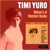 Timi Yuro - What's A Matter Baby (Album of 1962)
