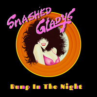 Smashed Gladys - Bump in the Night