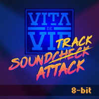 Vita de vie - Soundtrack Attack (8-bit)