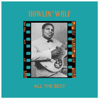 Howlin' Wolf - All the Best