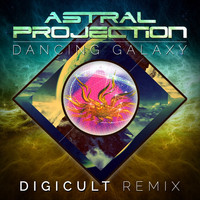 Astral Projection - Dancing Galaxy (DigiCult Remix)