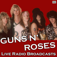 Guns N' Roses - Live Radio Broadcasts (Live)