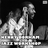 Kenny Dorham - Jazz Workshop (Live)