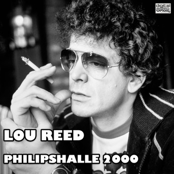 Lou Reed - Philipshalle 2000 (Live)