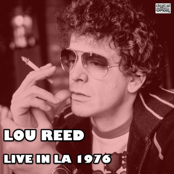 Lou Reed - Live In LA 1976 (Live)
