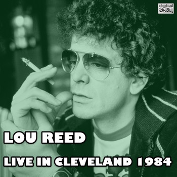 Lou Reed - Live In Cleveland 1984 (Live)