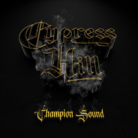 Cypress Hill - Champion Sound (Explicit)
