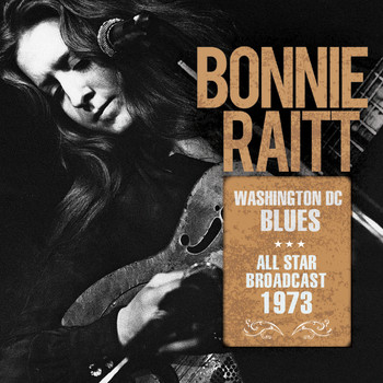 Bonnie Raitt - Washington DC Blues