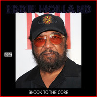 Eddie Holland - Shook To The Core
