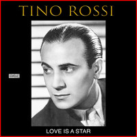 Tino Rossi - Love Is A Star