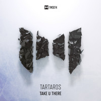Tartaros - Take U There