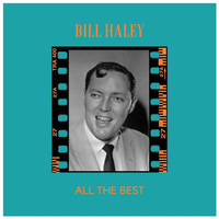 Bill Haley - All the Best