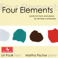 Lin Foulk Baird / Martha Fischer - Four Elements: Works for Horn & Piano by Female Composers