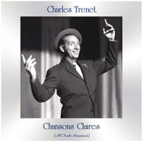 Charles Trenet - Chansons Claires (All Tracks Remastered)