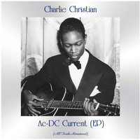Charlie Christian - Ac-DC Current (EP) (All Tracks Remastered)
