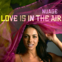 Nuage - Love Is In The Air (Explicit)