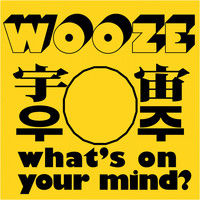 WOOZE - what's on your mind?