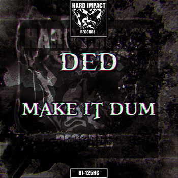 ded - Make It Dum