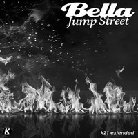 Bella - JUMP STREET (K21extended version)