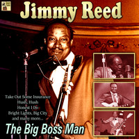 Jimmy Reed - The Big Boss Man