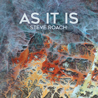 Steve Roach - AS IT IS
