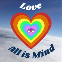 Love - All Is Mind