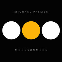 Michael Palmer - MoonSunMoon
