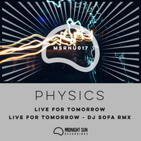 Physics - Live For Tomorrow / Live For Tomorrow (DJ Sofa Remix)