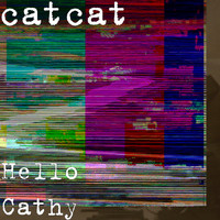 Catcat - Hello Cathy