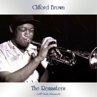 Clifford Brown - The Remasters (All Tracks Remastered)