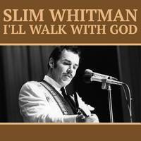 Slim Whitman - I'll Walk with God (Explicit)