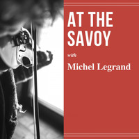 Michel Legrand - At the Savoy