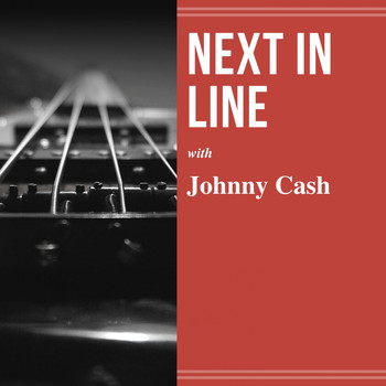 Johnny Cash - Next in Line