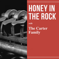 The Carter Family - Honey in the Rock