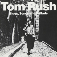 Tom Rush - Blues, Songs And Ballads (1963) (Full Album)