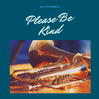 Ella Fitzgerald - Please Be Kind