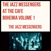 The Jazz Messengers - The Jazz Messengers at The Cafe Bohemia Volume 1