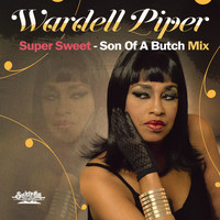 WARDELL PIPER - Super Sweet - Son of a Butch Mix