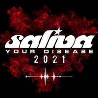 Saliva - Your Disease (2021 Version)