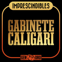 Gabinete Caligari - Imprescindibles