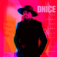 D-Nice - No Plans for Love (with Ne-Yo & Kent Jones)