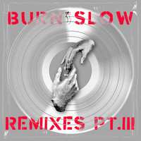 Chris Liebing - BURN SLOW REMIXES, PT. III