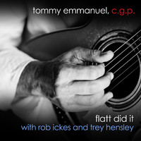 Tommy Emmanuel - Flatt Did It (with Rob Ickes & Trey Hensley)