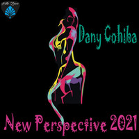 Dany Cohiba - New Perspectives 2021