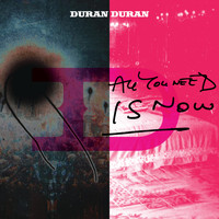 Duran Duran - All You Need Is Now