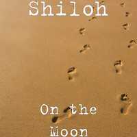 Shiloh - On the Moon (Explicit)