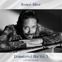 Horace Silver - Remastered Hits Vol. 3 (All Tracks Remastered)